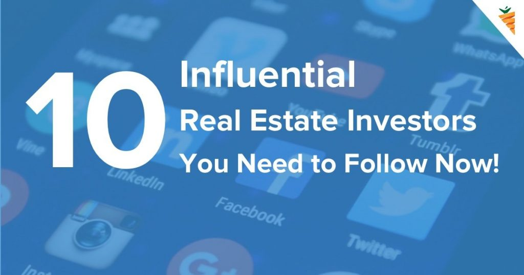 10 High-volume, Influential Real Estate Investors Who Love Sharing Their Secrets (Follow Them!)