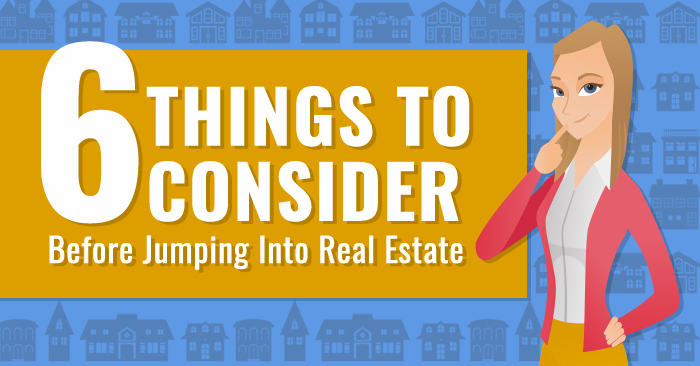 6 Rarely Considered Things You Should Know Before Becoming A Real Estate Agent