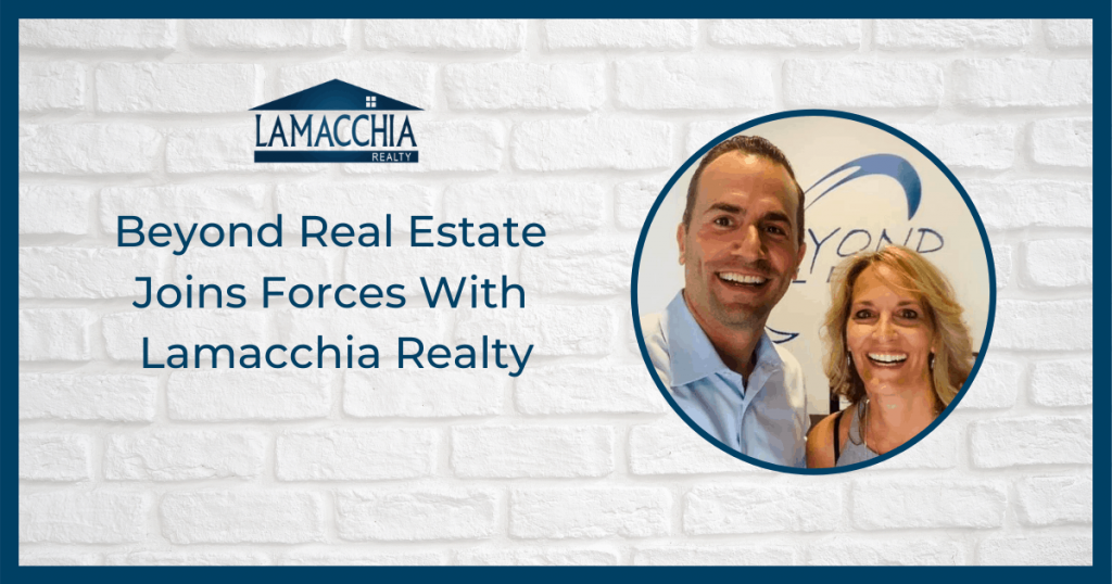 Beyond Real Estate Joins Forces With Lamacchia Realty